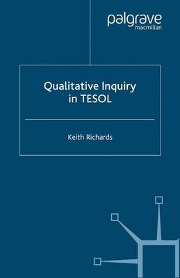 Qualitative Inquiry in TESOL - Keith Richards