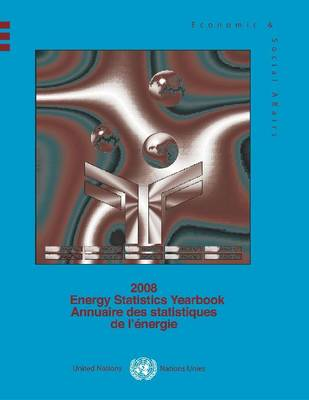 Energy Statistics Yearbook 2008 - United Nations: Department of Economic and Social Affairs: Statistics Division