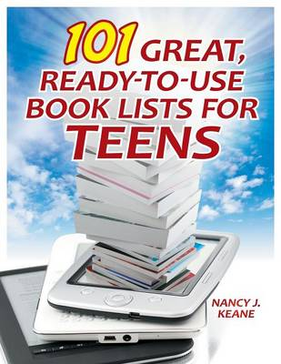 101 Great, Ready-to-Use Book Lists for Teens - Nancy J. Keane