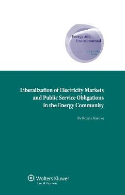 Liberalization of Electricity Markets and Public Service Obligations in Th Energy Community - Rozeta Karova