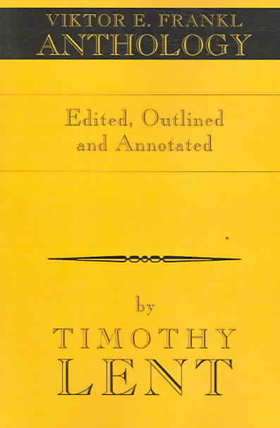 Viktor E. Frankl Anthology - Timothy Lent