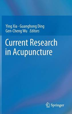Current Research in Acupuncture - Ying Xia