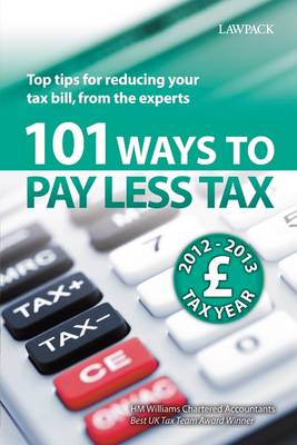 101 Ways to Pay Less Tax - H. M. Williams