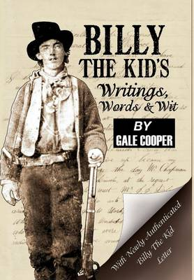 Billy the Kid's Writings, Words, and Wit - Gale Cooper