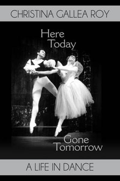 Here Today, Gone Tomorrow - Christina Gallea Roy