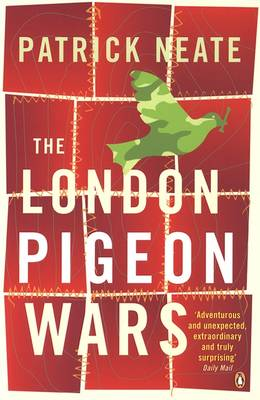 The London Pigeon Wars - Patrick Neate