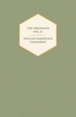 The Virginians - Vol. II. - William Makepeace Thackeray