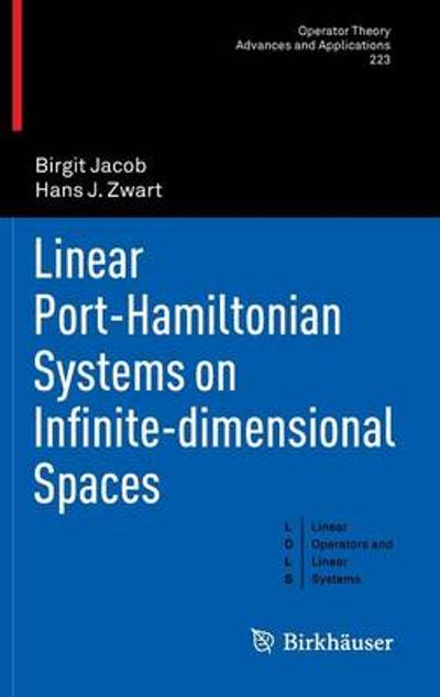 Linear Port-Hamiltonian Systems on Infinite-dimensional Spaces - Birgit Jacob