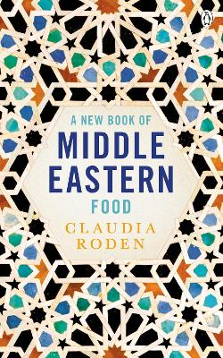 A New Book of Middle Eastern Food - Claudia Roden