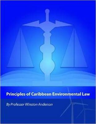 Principles of Caribbean Environmental Law - W Charles Anderson