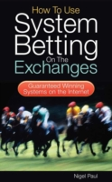 How to Use System Betting on the Exchanges - Nigel Paul