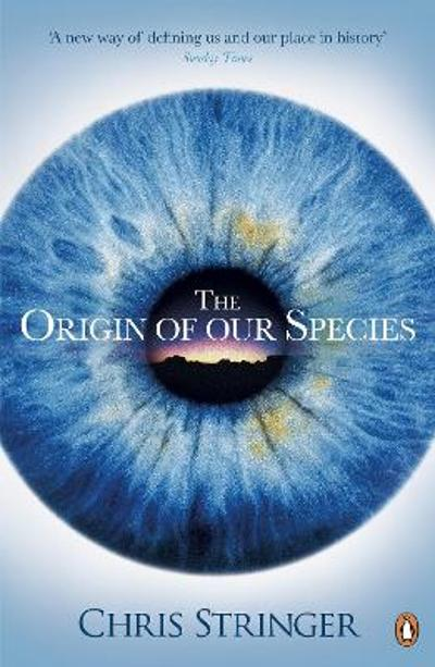The Origin of Our Species - Chris Stringer