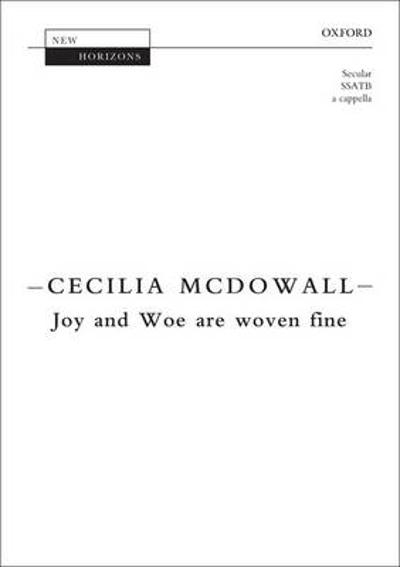 Joy and Woe are woven fine - Cecilia McDowall