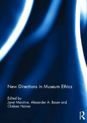 New Directions in Museum Ethics - Janet C. Marstine