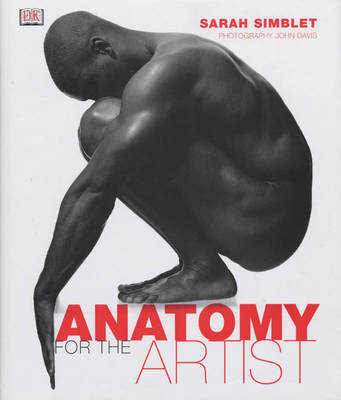 Anatomy for the Artist - Sarah Simblet