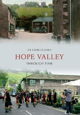 Hope Valley Through Time - Liam Clarke