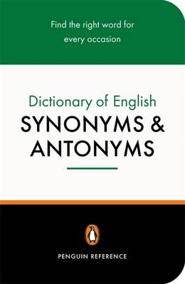 The Penguin Dictionary of English Synonyms and Antonyms - Rosalind Fergusson