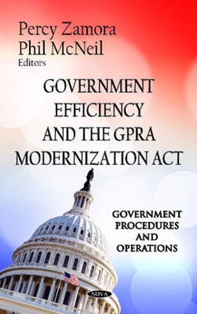 Government Efficiency & the GPRA Modernization Act - Percy Zamora