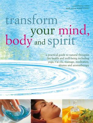 Transform Your Mind, Body & Spirit - Mark Evans