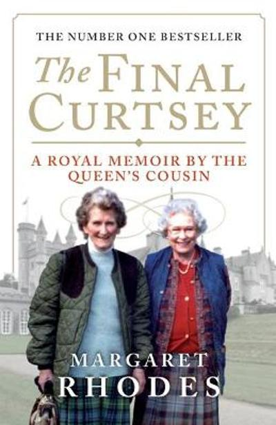 The Final Curtsey - Margaret Rhodes