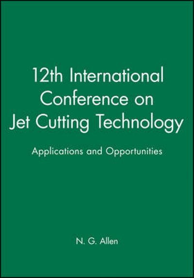 12th International Conference on Jet Cutting Technology - N. G. Allen