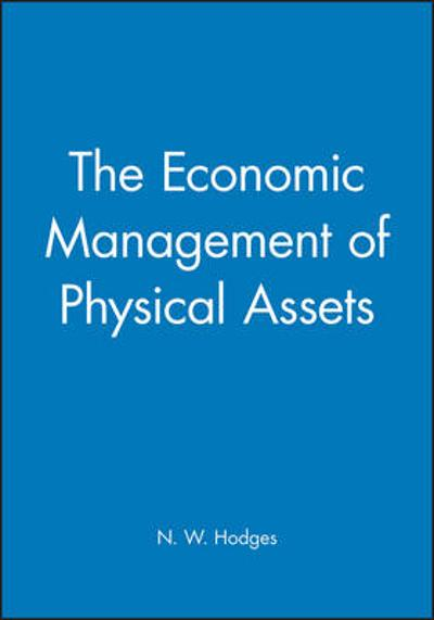 The Economic Management of Physical Assets - N. W. Hodges