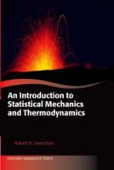 Introduction to Statistical Mechanics and Thermodynamics - Robert H. Swendsen