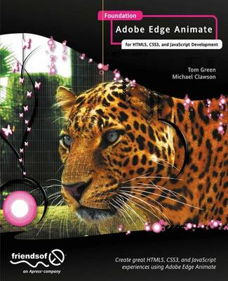 Foundation Adobe Edge Animate: For HTML5, CSS3, and JavaScript Development - Tom Green