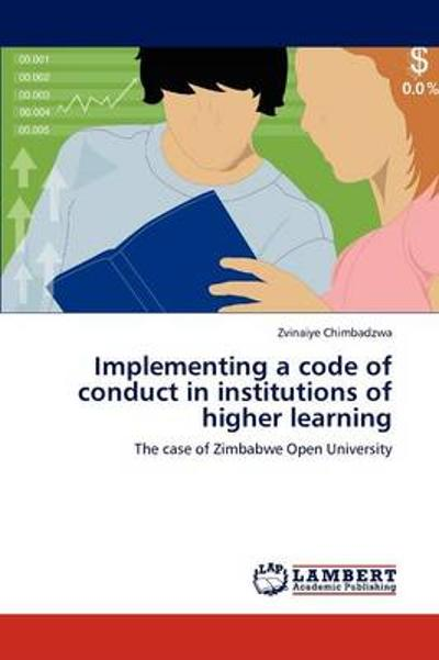 Implementing a Code of Conduct in Institutions of Higher Learning - Zvinaiye Chimbadzwa