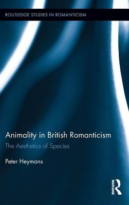 Animality in British Romanticism - Peter Heymans