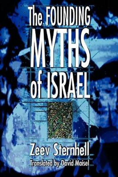 The Founding Myths of Israel - Zeev Sternhell
