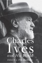 Charles Ives and His World - J. Burkholder