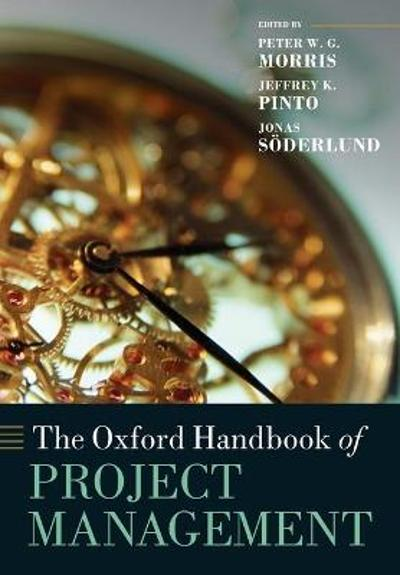 The Oxford Handbook of Project Management - Peter W. G. Morris