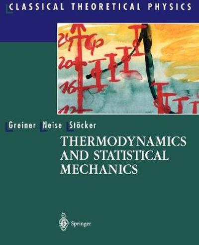 Thermodynamics and Statistical Mechanics - Walter Greiner