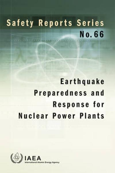 Earthquake preparedness and response for nuclear power plants - International Atomic Energy Agency