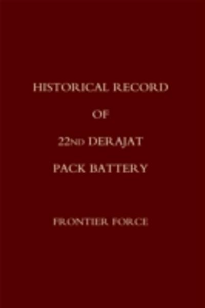 Historical Record of 22nd Derajat Pack Battery - 22nd Derajat Pack Battery