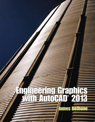 Engineering Graphics with AutoCAD 2013 - James D. Bethune