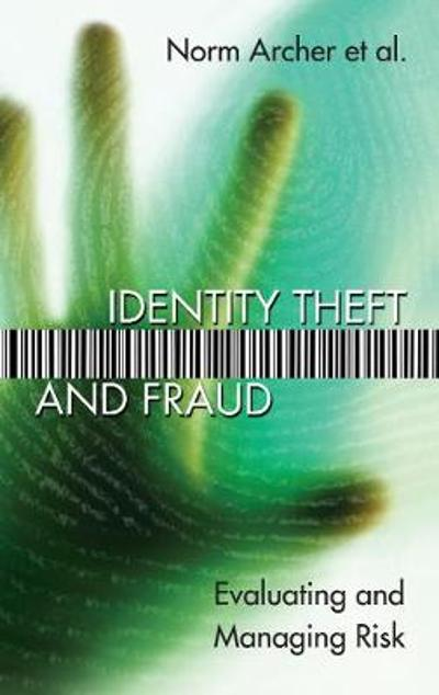 Identity Theft and Fraud - Norm Archer