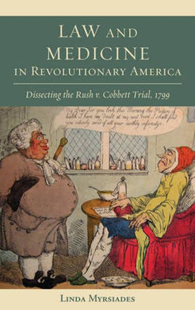 Law and Medicine in Revolutionary America - Linda Myrsiades