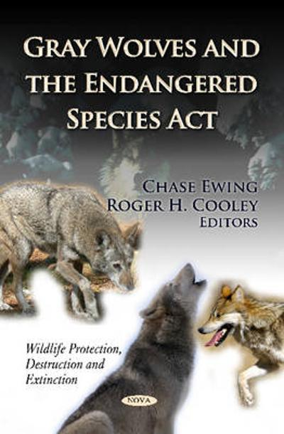 Gray Wolves & the Endangered Species Act - Chase Ewing