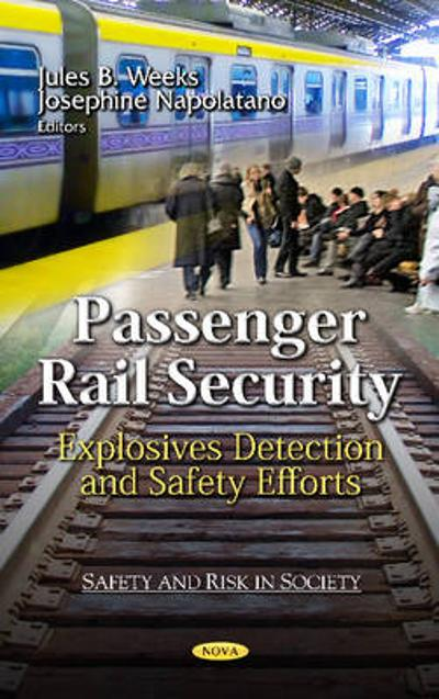 Passenger Rail Security - Jules B. Weeks
