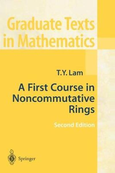A First Course in Noncommutative Rings - Tsit-Yuen Lam