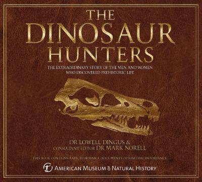 The Dinosaur Hunters - Lowell Dingus