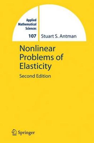 Nonlinear Problems of Elasticity - Stuart Antman