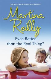 Even Better than the Real Thing? - Martina Reilly