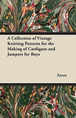 A Collection of Vintage Knitting Patterns for the Making of Cardigans and Jumpers for Boys - 