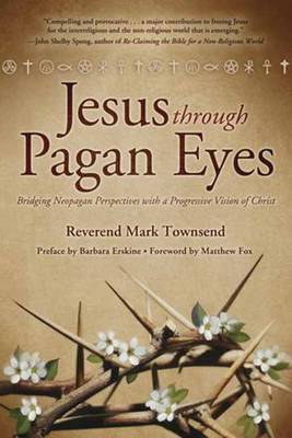 Jesus Through Pagan Eyes - Mark Townsend