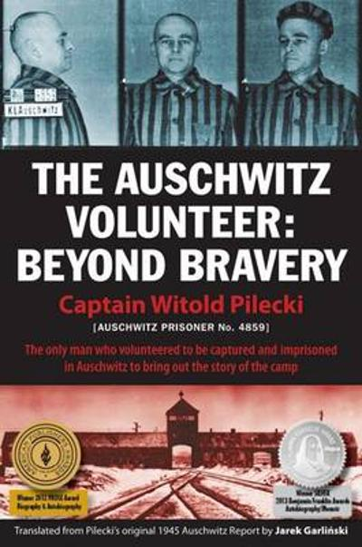 The Auschwitz Volunteer - Witold Pilecki