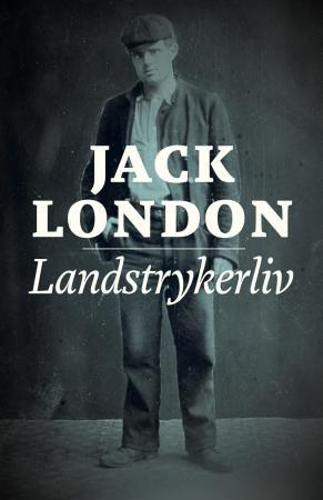 Landstrykerliv - Jack London