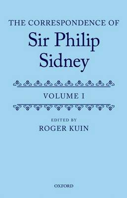The Correspondence of Sir Philip Sidney - Roger Kuin